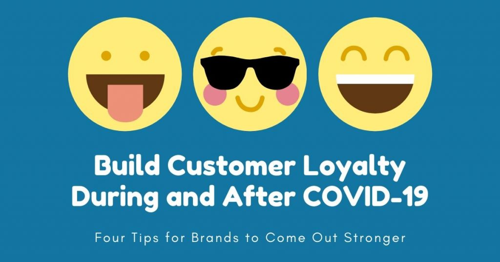 Brands are struggling to keep digital channels engaging and relevant even as their employees work from home. Here are four steps to build and maintain customer loyalty.