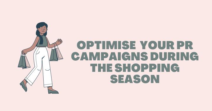 Optimising PR Campaigns in Shopping Season - PRecious Communications